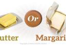 Burro o margarina, quale preferire?