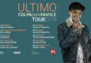 """BIGLIETTI ULTIMO 2019 """"COLPA DELLE FAVOLE TOUR"""""""